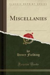 Miscellanies, Vol. 1 of 3 (Classic Reprint)