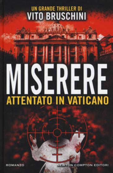 Miserere. Attentato in Vaticano - Vito Bruschini | Jonathanterrington.com