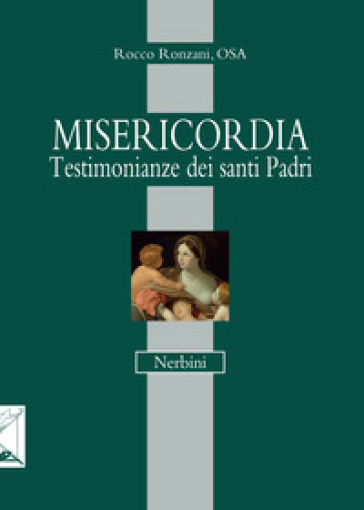 Misericordia. Testimonianza dei santi Padri - Rocco Ronzani |