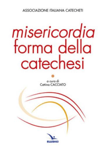 Misericordia forma della catechesi