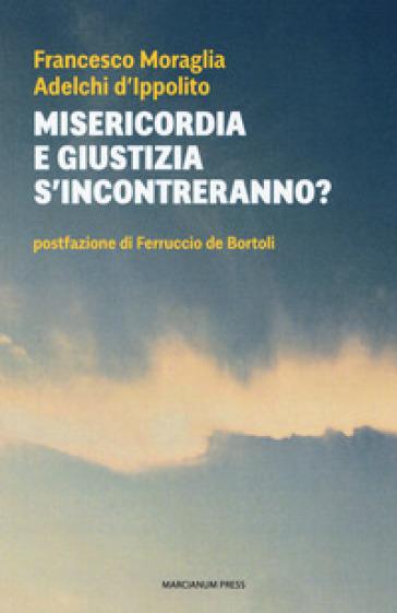 Misericordia e giustizia s'incontreranno? - Francesco Moraglia | Kritjur.org