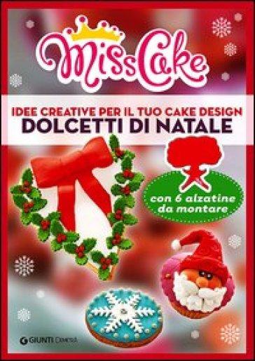 Miss Cake. Dolcetti di Natale - Eleonora Giuffrida |