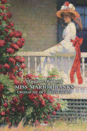 Miss Marjoribanks. Cronache di Carlingford