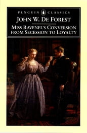 Miss Ravenel s Conversion from Secessions to Loyalty