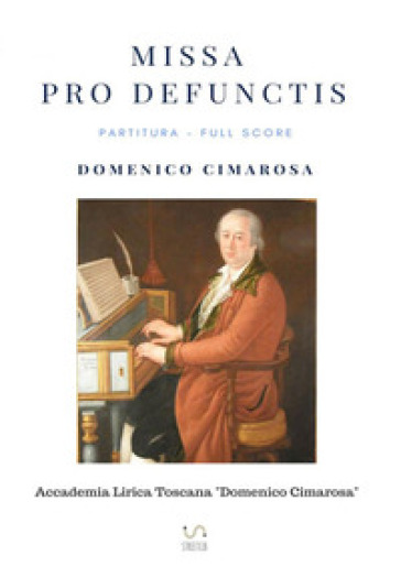 Missa pro defunctis. Partitura. Full score. Ediz. critica - Domenico Cimarosa  