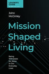 Mission Shaped Living Leader s Guide