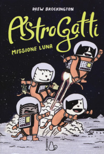 Missione Luna. AstroGatti - Drew Brockington pdf epub