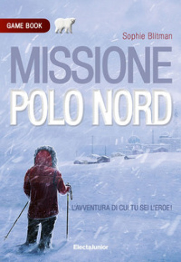 Missione Polo Nord. Game book - Sophie Blitman  