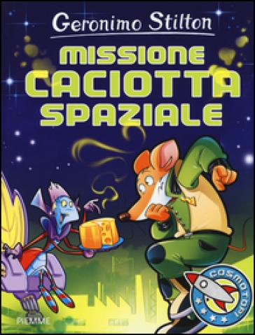 Missione caciotta spaziale - Geronimo Stilton   Rochesterscifianimecon.com