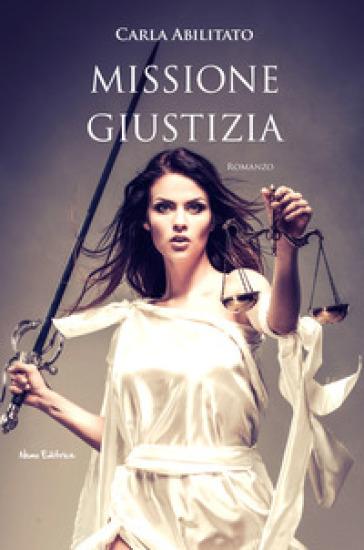 Missione giustizia - Carla Abilitato  