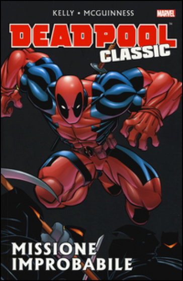 Missione improbabile. Deadpool classic. 2.