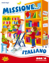 Missione... italiano. Per la Scuola elementare. 4.