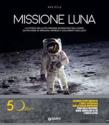 Missione luna. Con Contenuto digitale per download