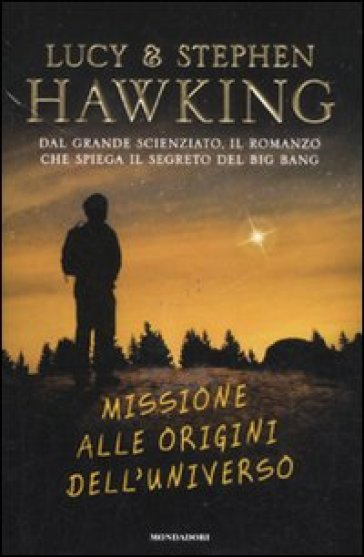 Missione alle origini dell'universo - Lucy Hawking | Rochesterscifianimecon.com