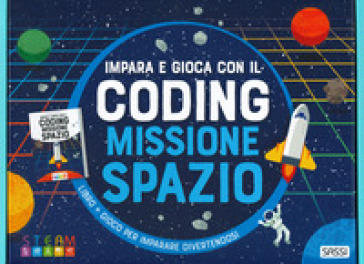 Missione spazio. Impara e gioca con il coding. Con gadget - Gioia Alfonsi  
