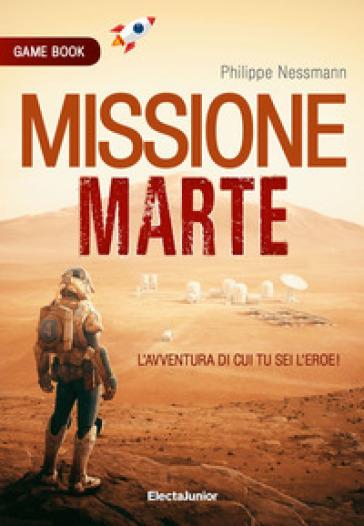 Missione su Marte. Game book - Philippe Nessmann |