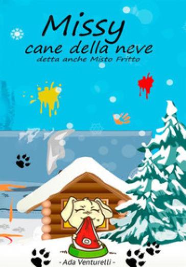 Missy cane della neve, detta anche Misto Fritto - Ada Venturelli |