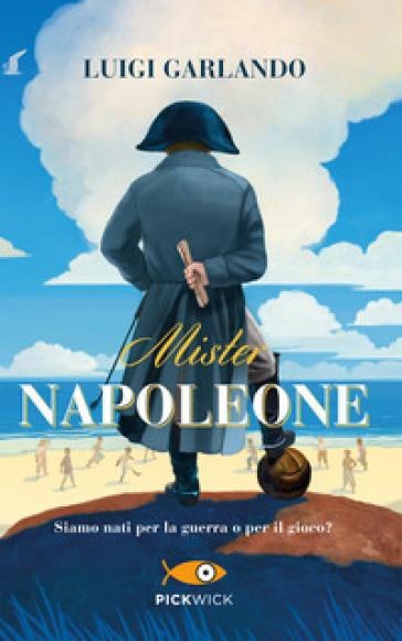 Mister Napoleone - Luigi Garlando  