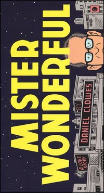 Mister Wonderful - Daniel Clowes |
