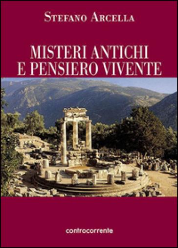 Misteri antichi e pensiero vivente - Stefano Arcella   Rochesterscifianimecon.com