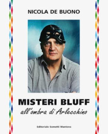 Misteri bluff. All'ombra di Arlecchino - Nicola De Buono pdf epub