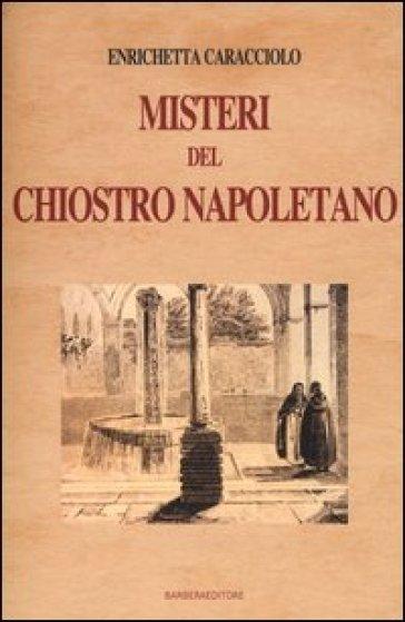 Misteri del chiostro napoletano - Enrichetta Caracciolo |
