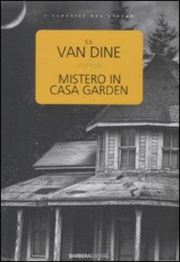 Mistero in casa Garden - S. S. Van Dine  