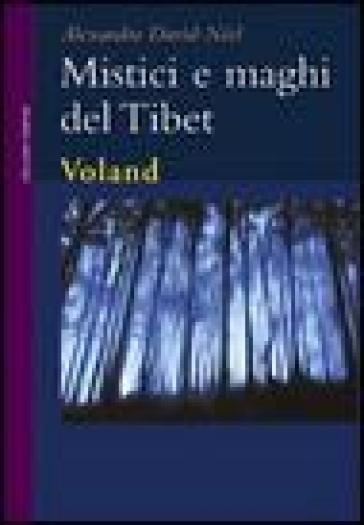 Mistici e maghi del Tibet - Alexandra David-Néel pdf epub