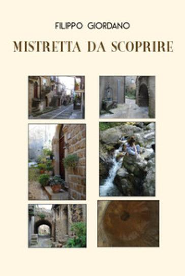 Mistretta da scoprire. Ediz. illustrata - Filippo Giordano   Rochesterscifianimecon.com