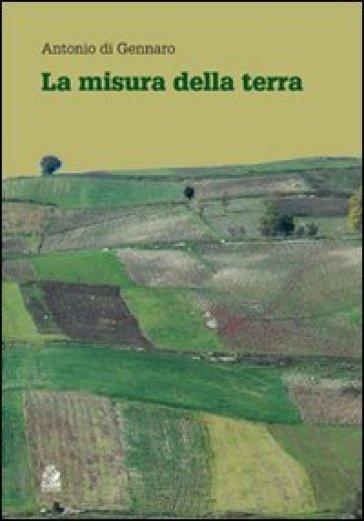 Misura della terra (La) - Antonio Di Gennaro pdf epub