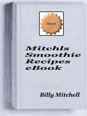 Mitchls Smoothie Recipes