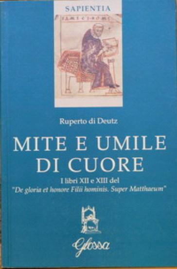 Mite e umile di cuore. I libri XII e XIII del