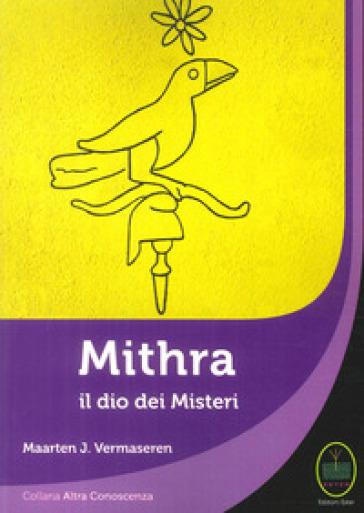 Mithra il Dio dei Misteri - Maarten J. Vermaseren |