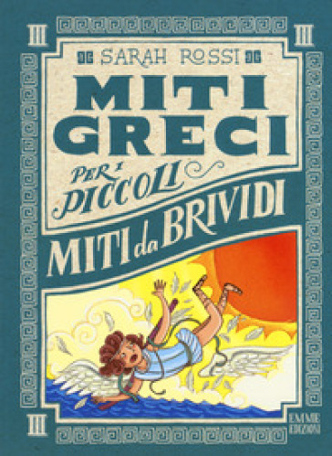 Miti da brividi. Miti greci per i piccoli. - Sarah Rossi | Rochesterscifianimecon.com