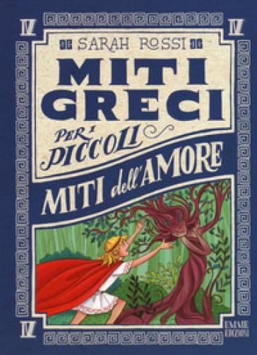 Miti dell'amore. Miti greci per i piccoli.