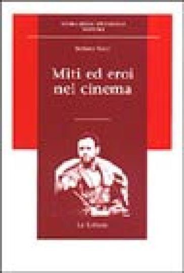 Miti ed eroi nel cinema - Stefano Socci   Rochesterscifianimecon.com