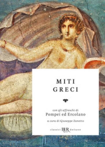 Miti greci - G. Zanetto |