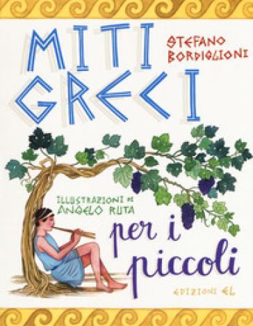Miti greci per i piccoli - Stefano Bordiglioni   Rochesterscifianimecon.com