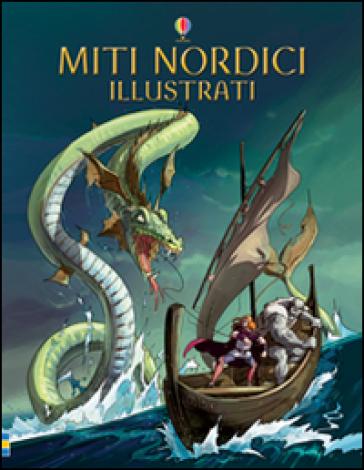 Miti nordici illustrati. Ediz. illustrata - Alex Frith |