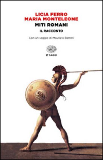 Miti romani. Il racconto - Licia Ferro   Thecosgala.com