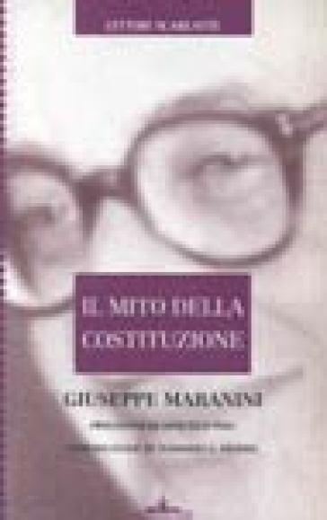 Mito della Costituzione (Il) - Giuseppe Maranini |