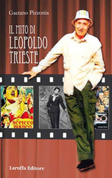 Mito di Leopoldo Trieste - Gaetano Pizzonia |