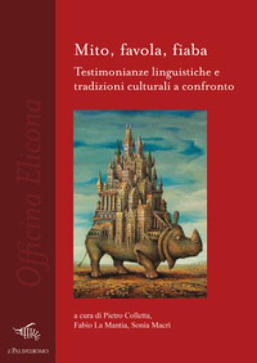 Mito, favola, fiaba. Testimonianze linguistiche e tradizioni culturali a confronto - P. Colletta | Kritjur.org
