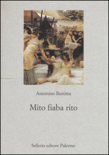 Mito, fiaba, rito - Antonino Buttitta pdf epub