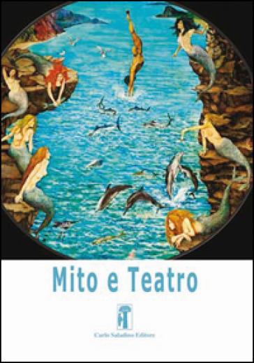 Mito e teatro . 3: L' azione, il tempo, lo spazio. Ricognizione sulle «Unità aristoteliche» - S. Sconocchia pdf epub