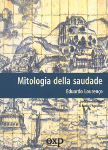 Mitologia della saudade - Eduardo Lourenço | Rochesterscifianimecon.com