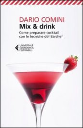 /Mix-drink-Come-preparare/Dario-Comini/ 978880788126
