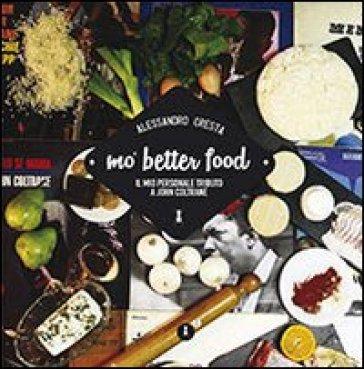 Mo' better food. Il mio personale tributo a John Coltrane - Alessandro Cresta | Jonathanterrington.com