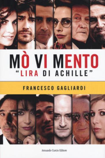 Mò vi mento. «Lira di Achille» - Francesco Gagliardi |