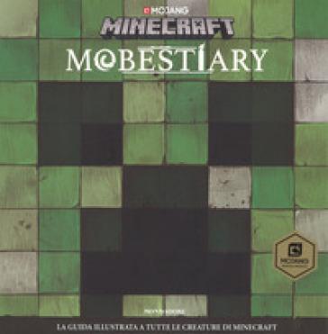 Mobestiary. La guida illustrata a tutte le creazioni. Minecraft - Alex Wiltshire | Thecosgala.com